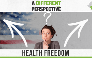 Health Freedom | A Different Perspective | The Wellness Way